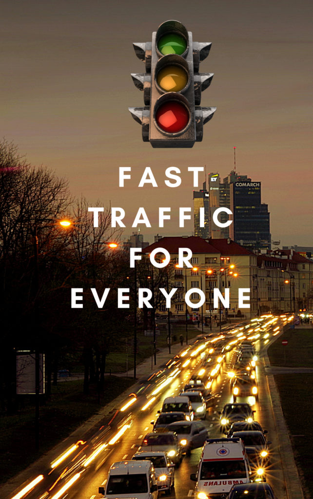 Fast Traffic For everyone